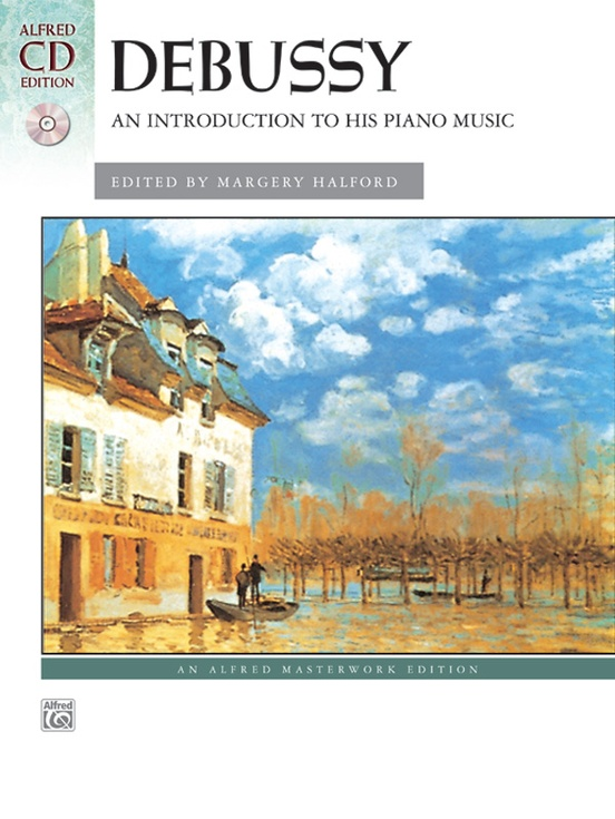 Debussy: An Introduction to His Piano Music