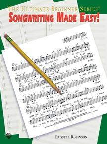 Ultimate Beginner Series: Songwriting Made Easy!