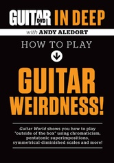 Guitar World: In Deep How to Play Guitar Weirdness!