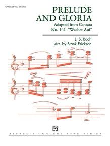 "Prelude and Gloria (Adapted from <I>Cantata No. 141</I>--""Wachet Auf"")"