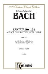 Cantata No. 131 -- Aus der Tiefe rufe ich, Herr, zu dir