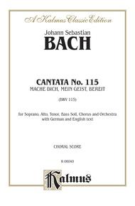 Cantata No. 115 -- Mache dich, mein Geist, bereit (Make Yourself Ready, My Spirit)