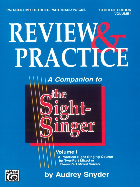 The Sight-Singer: Review & Practice for Two-Part Mixed/Three-Part Mixed Voices [correlates to Volume I]