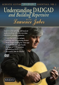 Acoustic Masterclass Series: Understanding DADGAD and Building Repertoire (Acoustic Guitar Essentials, Vol. 2)