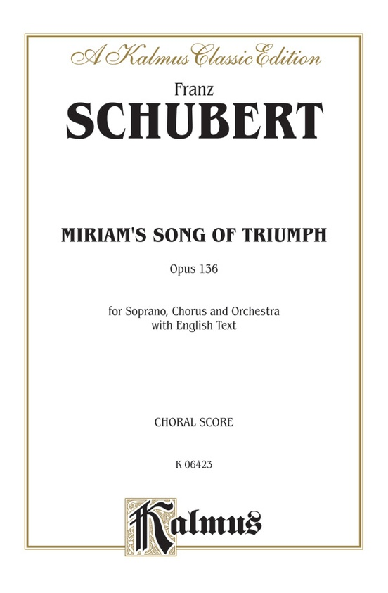 Miriam's Song of Triumph, Opus 136