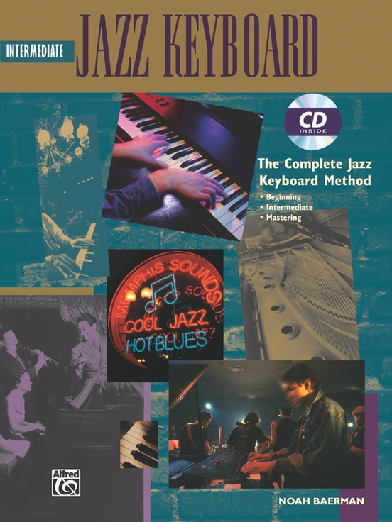 The Complete Jazz Keyboard Method: Intermediate Jazz Keyboard