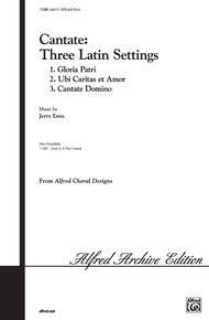 Cantate: Three Latin Settings