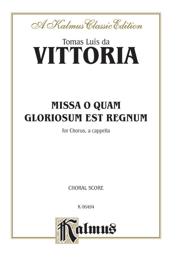 Missa O Quam Gloroisum est Regnum