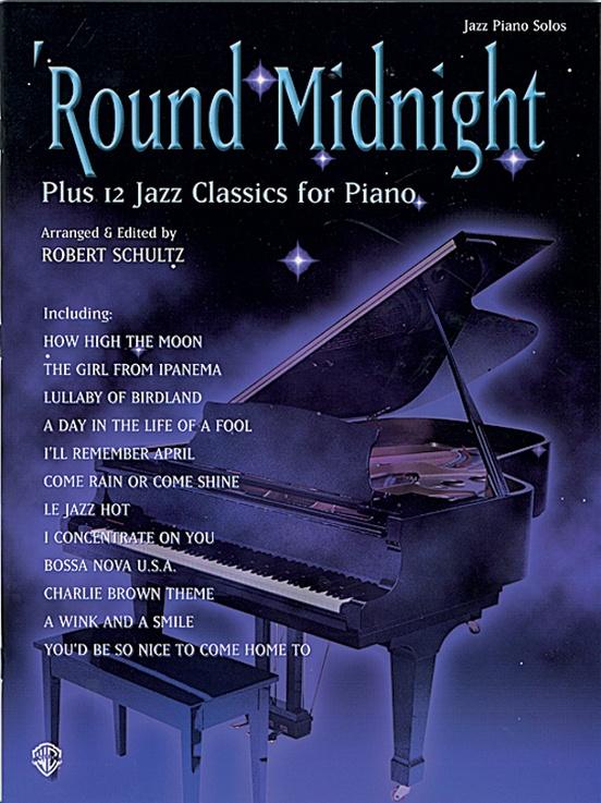 'Round Midnight Plus 12 Jazz Classics for Piano