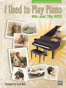 I Used to Play Piano: 60s and 70s Hits