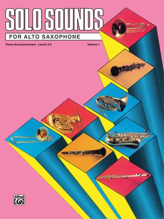 Solo Sounds for Alto Saxophone, Volume I, Levels 3-5
