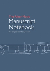 The Faber Music Manuscript Notebook