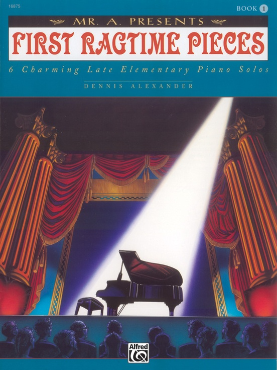 "Mr. ""A"" Presents First Ragtime Pieces, Book 1"