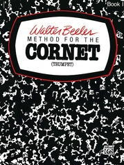 Walter Beeler Method for the Cornet (Trumpet), Book I
