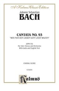 Cantata No. 93 -- Wer nur den lieben Gott lasst walten