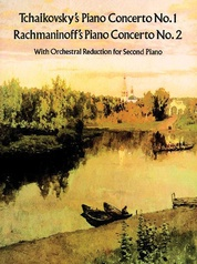 Tchaikovsky Piano Concerto No. 1 and Rachmaninoff Piano Concerto No. 2