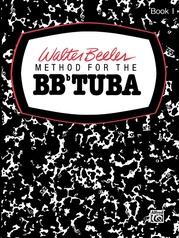 Walter Beeler Method for the BB-flat Tuba, Book I
