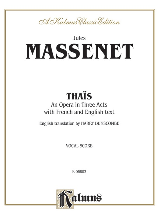 Thaïs - An Opera in Three Acts