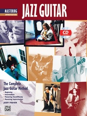 The Complete Jazz Guitar Method: Mastering Jazz Guitar, Improvisation