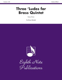Three 'Ludes for Brass Quintet