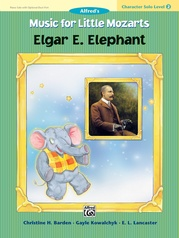 Music for Little Mozarts: Character Solo -- Elgar E. Elephant, Level 2
