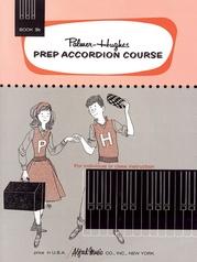 Palmer-Hughes Prep Accordion Course, Book 3B
