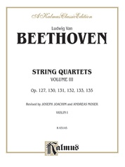 String Quartets, Volume III, Opus 127, 130, 131,132, 133, 135