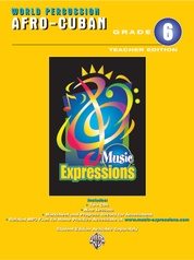 Music Expressions™ Grade 6 (Middle School 1): Afro-Cuban Percussion (Teacher Edition)
