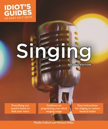 Idiot's Guides As Easy As It Gets: Singing (2nd Edition)