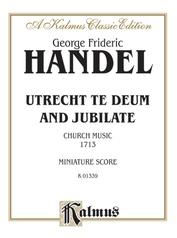 Utrecht Te Deum and Jubilate (1713) (Church Music)