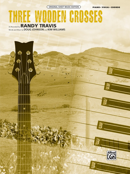 Three Wooden Crosses: Piano/Vocal/Chords Sheet: Randy Travis