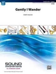 Gently, I Wander