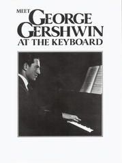 Meet George Gershwin at the Keyboard