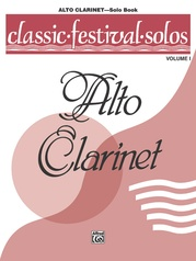 Classic Festival Solos (E-flat Alto Clarinet), Volume 1 Solo Book