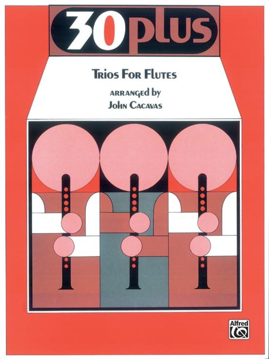 30 Plus Trios for Flute
