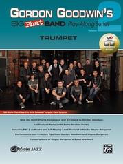 Gordon Goodwin's Big Phat Band Play-Along Series: Trumpet, Volume 2