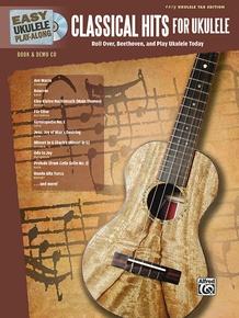 Easy Ukulele Play-Along: Classical Hits for Ukulele