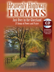 Heavenly Highway Hymns: Just Over in the Gloryland