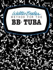 Walter Beeler Method for the BB-flat Tuba, Book II