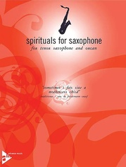 Spirituals for Saxophone: Sometimes I Feel Like a Motherless Child