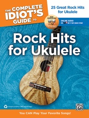 The Complete Idiot's Guide to Rock Hits for Ukulele