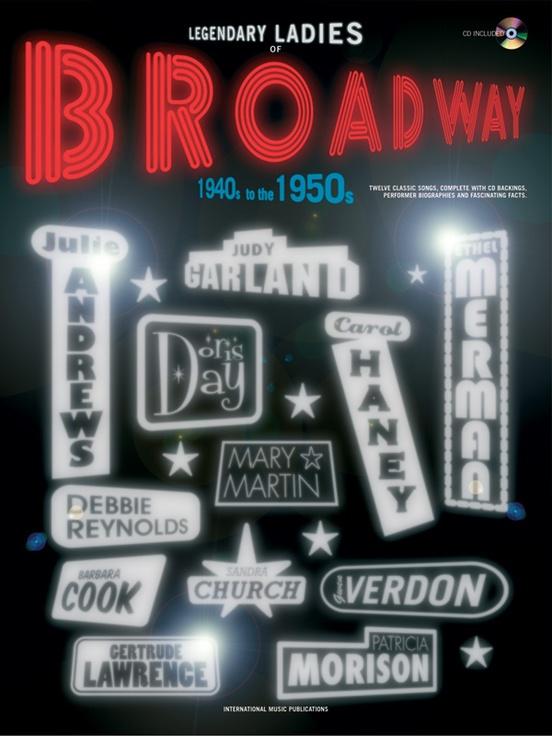 Legendary Ladies of Broadway: 1940s to the 1950s