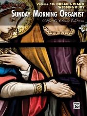 Sunday Morning Organist, Volume 10: Organ & Piano Wedding Duos