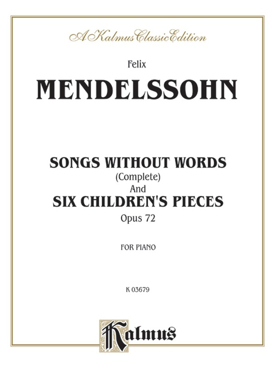 Songs Without Words (Complete) and Six Children's Pieces, Opus 72