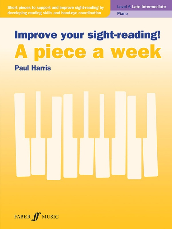 Improve Your Sight-Reading! A Piece a Week: Piano, Level 6