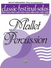 Classic Festival Solos (Mallet Percussion), Volume 2 Piano Acc.