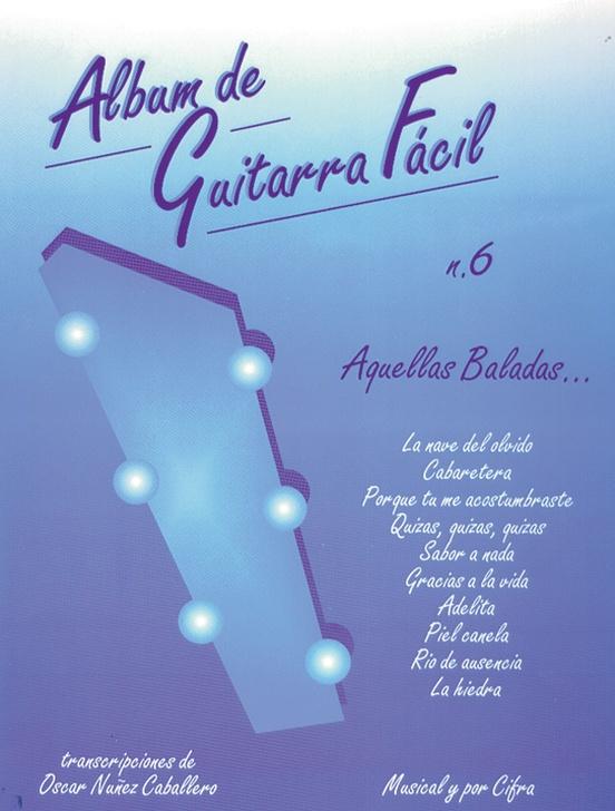 Album de Guitarra Facil N.6: Aquellas Baladas...