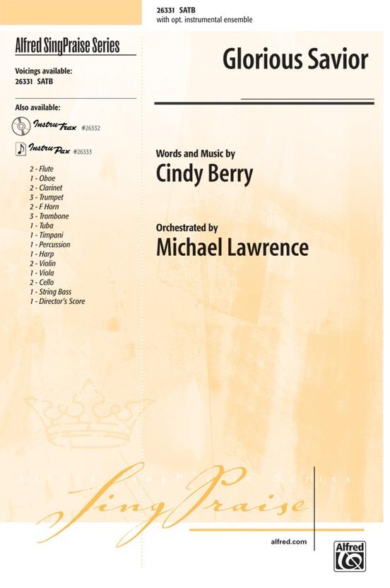 Glorious Savior Satb Choral Octavo Cindy Berry