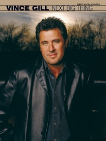 Vince Gill: Next Big Thing