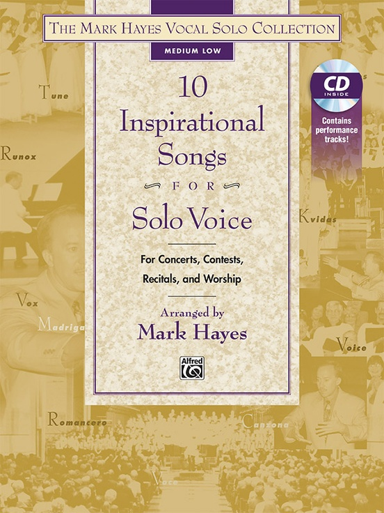 The Mark Hayes Vocal Solo Collection: 10 Inspirational Songs for Solo Voice